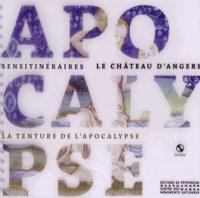 Catherine Leroi et Hoëlle Corvest - Le château d'Angers - La tenture de l'Apocalypse d'Angers. 1 CD audio