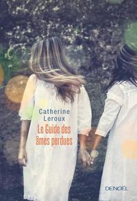 Catherine Leroux - Le guide des âmes perdues.