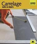 Catherine Levard - Carrelage, sols et murs - Guide pas à pas.
