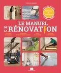 Catherine Levard et Elisabeth Delaigue - Le manuel de la rénovation.