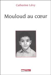 Catherine Lévy - Mouloud au coeur.