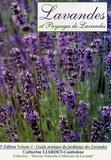 Catherine Liardet-Couttolenc - Lavandes et Paysages de Lavandes Guide pratique du jardinage des Lavandes - Tome 1, Repères botaniques, les différentes variétés, les bases du jardinagfe des Lavandes.