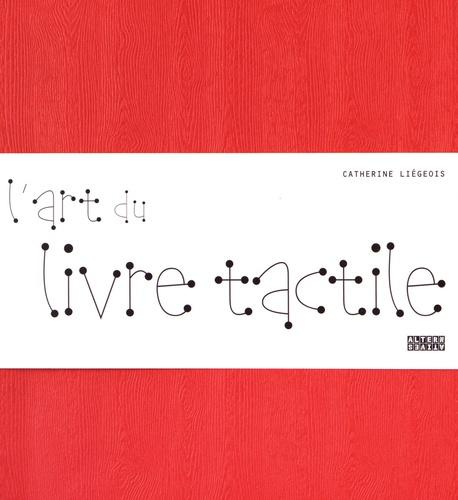 Catherine Liégeois - L'art du livre tactile.