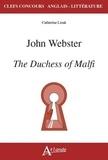 Catherine Lisak - John Webster - The Duchess of Malfi.