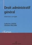 Catherine Logéat et Christine Paillard - Droit administratif général - Exercices corrigés.