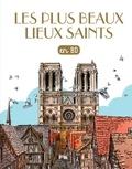 Catherine Loizeau et Virginie Roussel - Les Chercheurs de Dieu Tome 28 : Les plus beaux lieux saints en BD - Notre-Dame de Paris ; Le Mont-Saint-Michel ; Saint-Jacques-de-Compostelle.