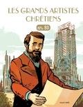 Catherine Loizeau et Benoît Marchon - Les Chercheurs de Dieu Tome 29 : Les grands artistes chrétiens - Gaudi, Bach, de Vinci, Michel-Ange.
