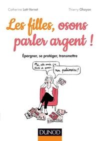 Catherine Lott-Vernet et Thierry Ohayon - Les filles, osons parler argent !.