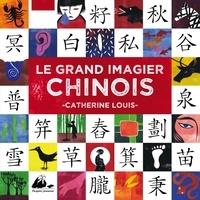 Catherine Louis et Claudia Berger - Le grand imagier chinois.