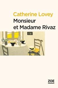 Catherine Lovey - Monsieur et Madame Rivaz.