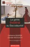 Catherine Maarek et Danielle Mesguich - Le genre théâtral au Baccalauréat.