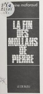 Catherine Mafaraud-Leray - La fin des mollahs de pierre.