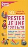 Catherine Maillard et Patricia Riveccio - 1500 conseils et astuces pour rester jeune toute sa vie.