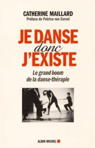 Catherine Maillard - Je danse donc j'existe - Le grand boom de la danse-thérapie.