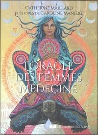 Catherine Maillard et Caroline Manière - L'oracle des femmes médecine.