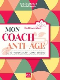 Mon coach anti-âge - Catherine Maillard |