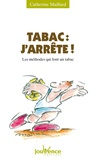 Catherine Maillard - TABAC : J'ARRETE ! Les méthodes qui font un tabac.