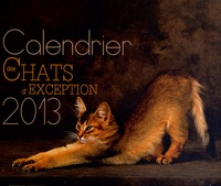 Catherine Maillet - Calendrier des chats d'exception 2013.