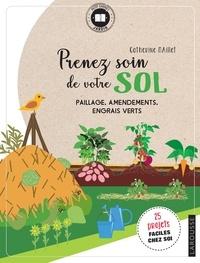 Catherine Maillet - Prenez soin de votre sol - Paillage, amendements, engrais verts.