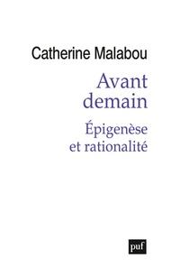 Catherine Malabou - Avant demain - Epigenèse et rationalité.