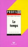 Catherine Malabou - LE TEMPS. - Textes expliqués, sujets analysés, glossaire.