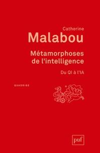 Catherine Malabou - Métamorphoses de l'intelligence - Du QI à l'IA.