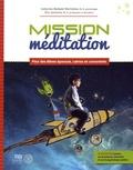 Catherine Malboeuf-Hurtubise et Eric Lacourse - Mission méditation - Pour des élèves épanouis, calmes et concentrés.