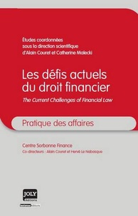 Catherine Malecki et Alain Couret - Les défits actuels du droit financier - The current challenges of financial law.