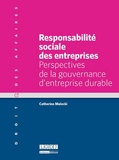 Catherine Malecki - Responsabilité sociale des entreprises - Perspectives de la gouvernance d'entreprise durable.