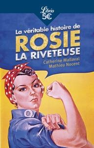Catherine Mallaval et Mathieu Nocent - La Véritable Histoire de Rosie la riveteuse - Itinéraire féministe.