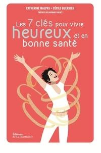 Catherine Malpas et Cécile Guerrier - Les 7 clés pour être heureux et en bonne santé - La méthode body & mind.