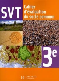 Catherine Malsan - Sciences de la Vie et de la Terre 3e - Cahier d'évaluation du socle commun.