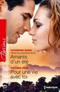 Catherine Mann et Victoria Pade - Amants d'un été - Pour une vie avec toi - T1 - Un serment pour la vie.