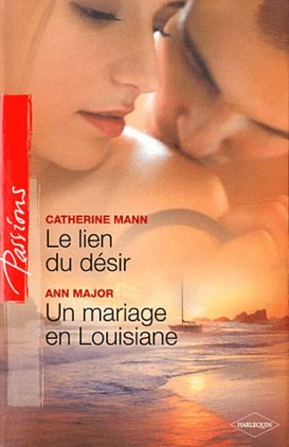 Le lien du désir ; Un mariage en Louisiane