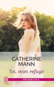 Catherine Mann - Toi, mon refuge.