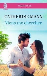 Catherine Mann - Viens me chercher.