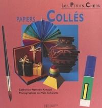 Catherine Marchon-Arnaud et  Collectif - Papiers collés.