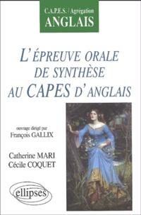 Catherine Mari et François Gallix - L'épreuve orale de synthèse au CAPES d'anglais.