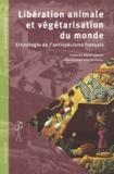 Catherine-Marie Dubreuil - Libération animale et végétarisation du monde - Ethnologie de l'antispécisme français.