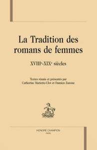 Catherine Mariette-Clot et Damien Zanone - La tradition des romans de femmes - XVIIIe-XIXe siècles.