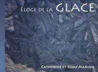Catherine Marion et Rémy Marion - Eloge de la glace.
