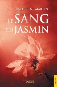 Catherine Martin - Le sang du jasmin.