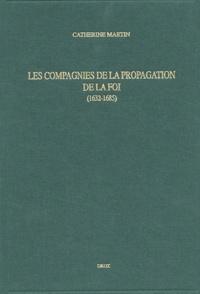 Les compagnies de la propagation de la Foi (1632-1685). Paris, Grenoble, Aix, Lyon, Montpellier.pdf
