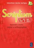 Catherine Martinet et Sylvie Cèbe - Scriptum CE1 - CE2 - CM1 - CM2 - 6e - ULIS - Apprendre à écrire : copier et orthographier. 1 Cédérom