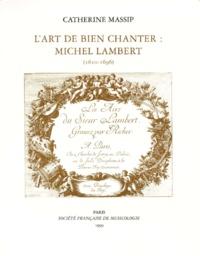 Catherine Massip - L'art de bien chanter - Michel Lambert (1610-1696).