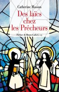 Des laïcs chez les Prêcheurs - De lordre de la pénitence aux fraternités laïques, une histoire du tiers-ordre dominicain.pdf