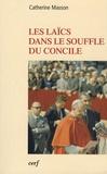 Catherine Masson - Les laïcs dans le souffle du Concile.