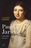 Catherine Masson - Pauline Jaricot 1799-1862 - Biographie.
