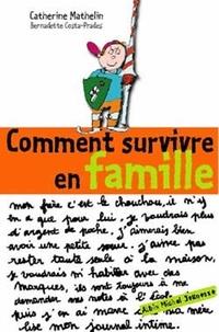 Catherine Mathelin et Bernadette Costa-Prades - Comment survivre en famille.