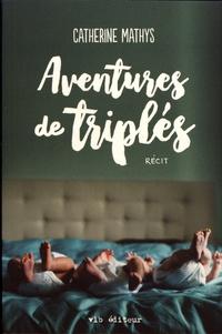 Catherine Mathys - Aventures de triplés.